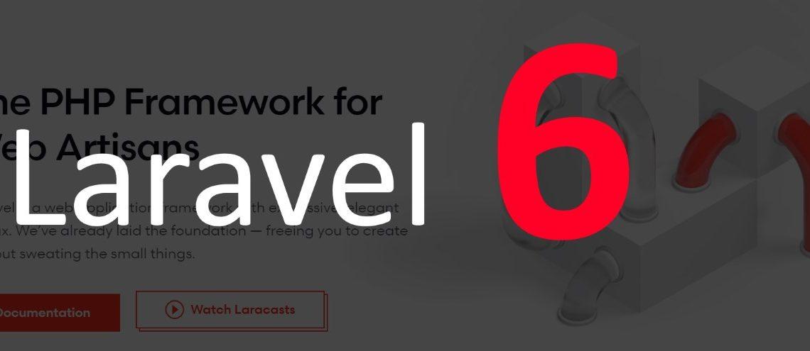 Laravel 6.0 : qu'est ce que propose cette nouvelle version LTS majeure ?